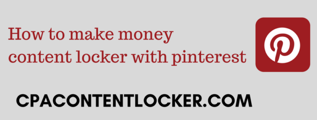 How to make money content locker with pinterest
